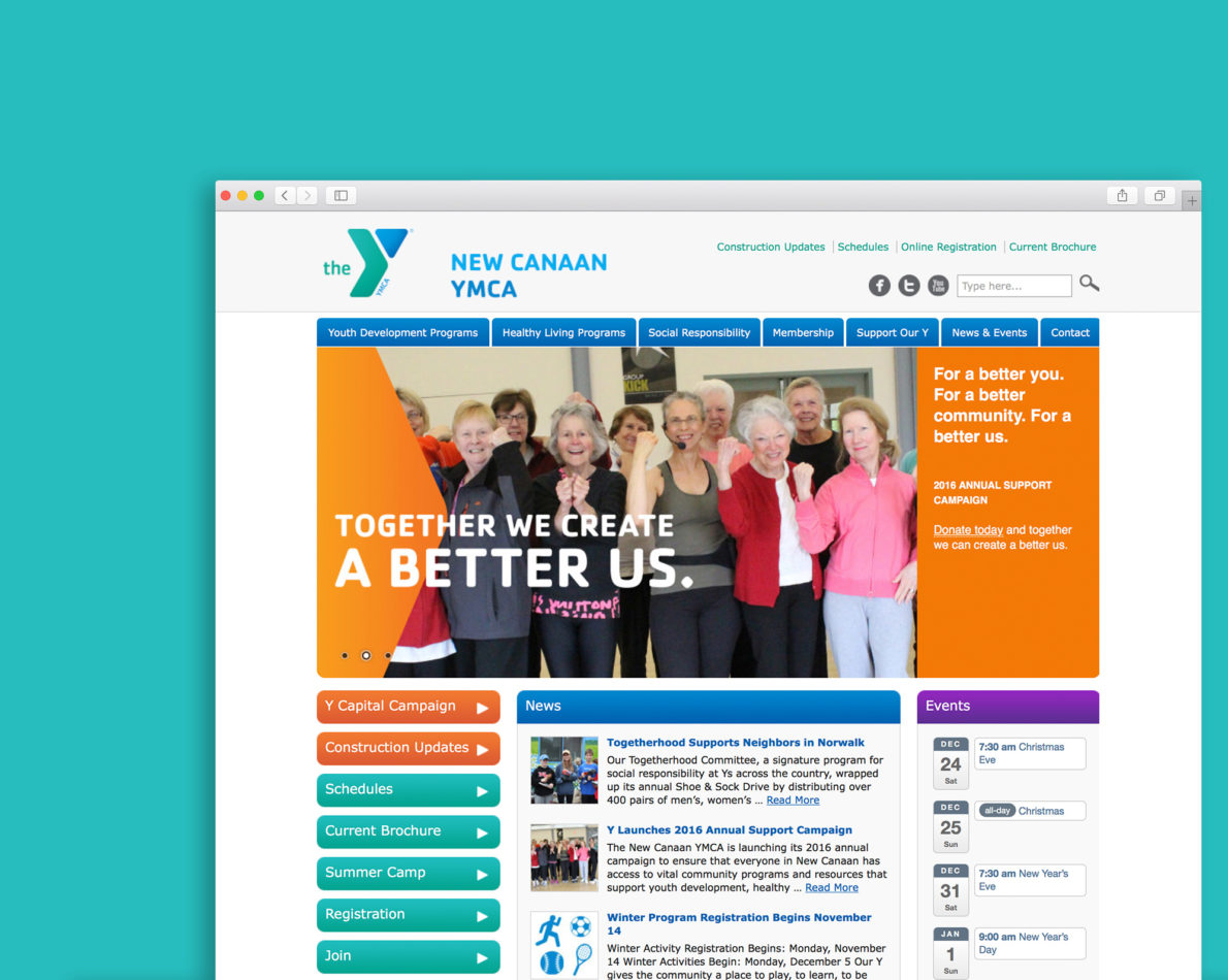 The New Canaan YMCA's new website needed to fulfill several functions, addressing a diverse audience of all ages. Our focus on user experience allowed us to create an intuitive, easy-to-navigate site that encourages visitors to stay awhile and see all that the YMCA offers.